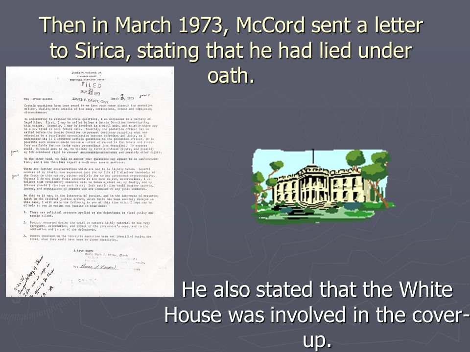 He also stated that the White House was involved in the cover-up.