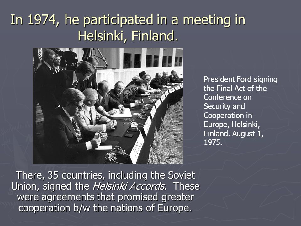 In 1974, he participated in a meeting in Helsinki, Finland.