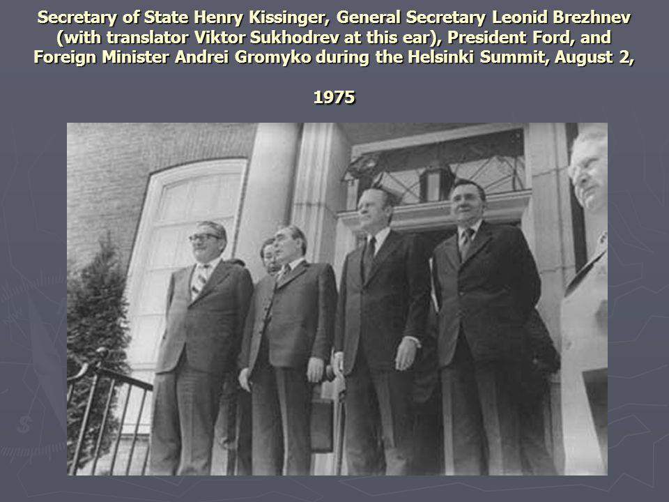 Secretary of State Henry Kissinger, General Secretary Leonid Brezhnev (with translator Viktor Sukhodrev at this ear), President Ford, and Foreign Minister Andrei Gromyko during the Helsinki Summit, August 2, 1975
