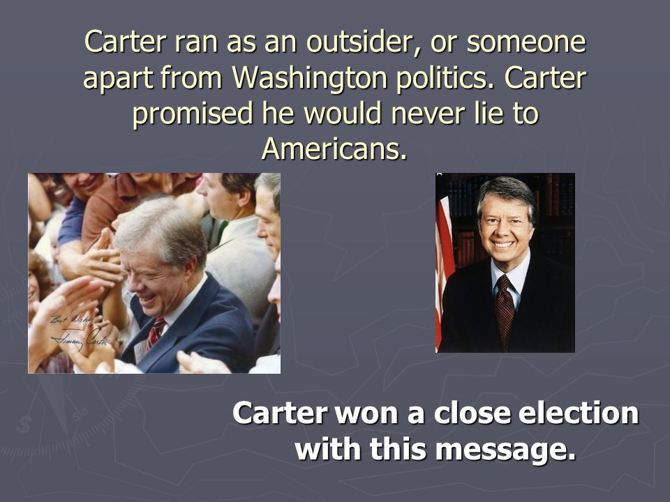 Carter won a close election with this message.