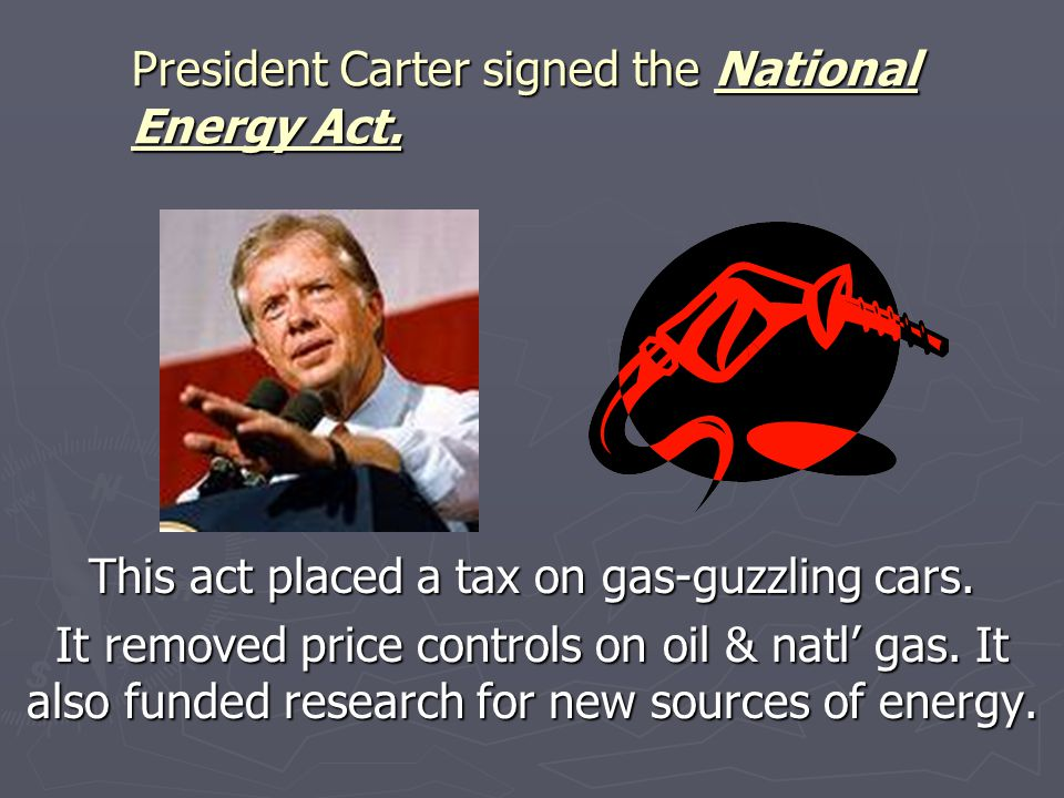 President Carter signed the National Energy Act.