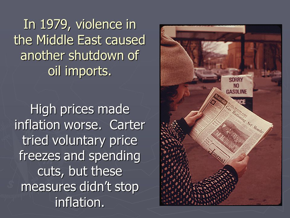 In 1979, violence in the Middle East caused another shutdown of oil imports.