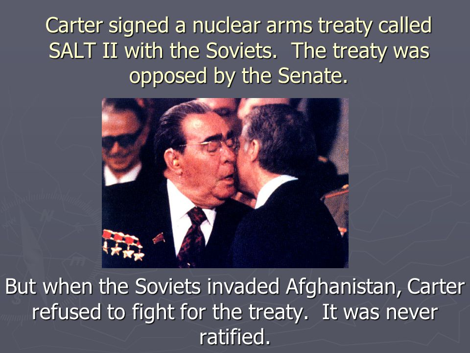 Carter signed a nuclear arms treaty called SALT II with the Soviets