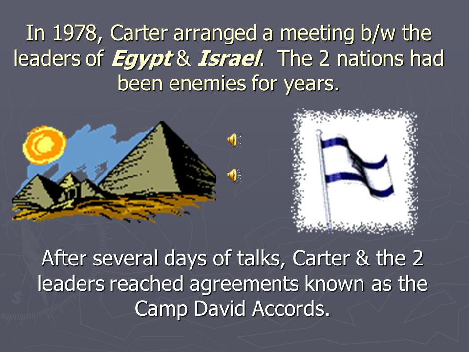 In 1978, Carter arranged a meeting b/w the leaders of Egypt & Israel