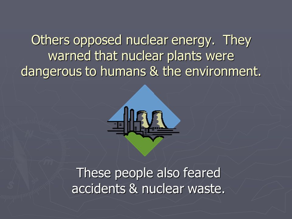 These people also feared accidents & nuclear waste.