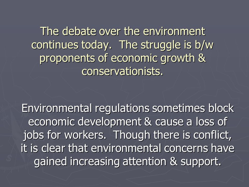 The debate over the environment continues today