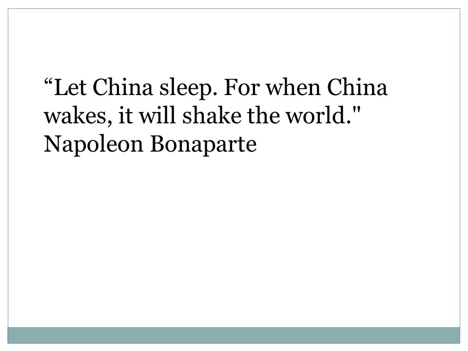 Let China sleep. For when China wakes, it will shake the world