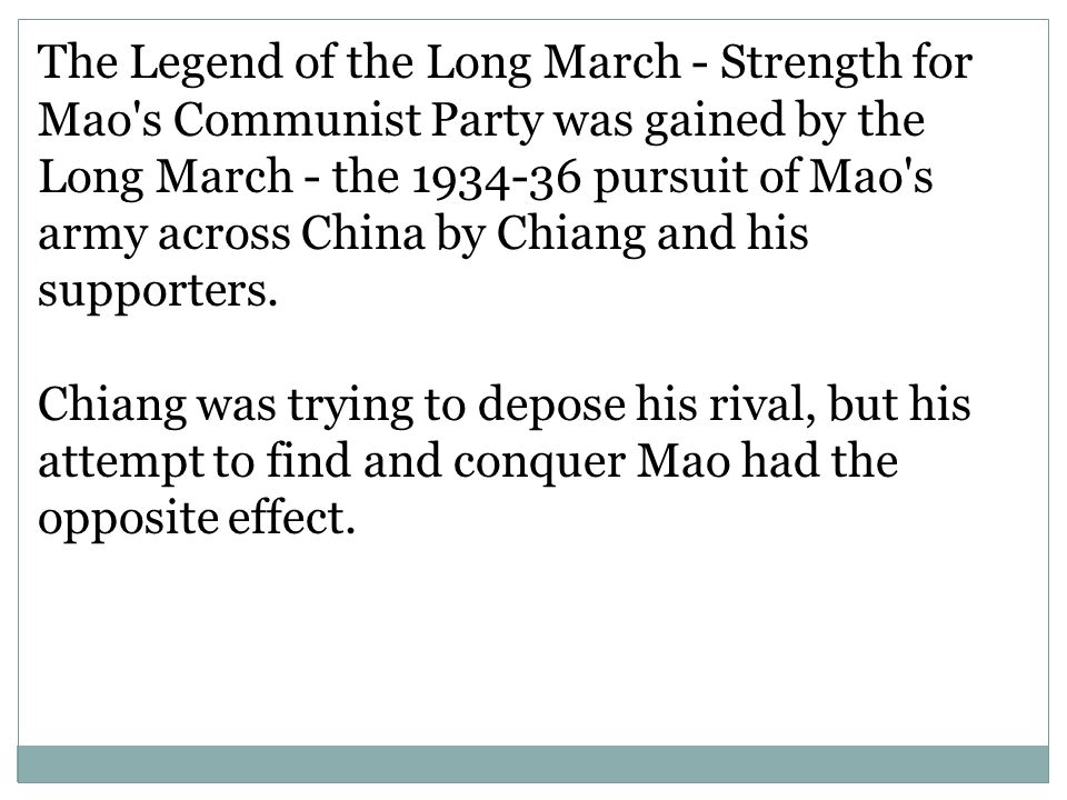 The Legend of the Long March - Strength for Mao s Communist Party was gained by the