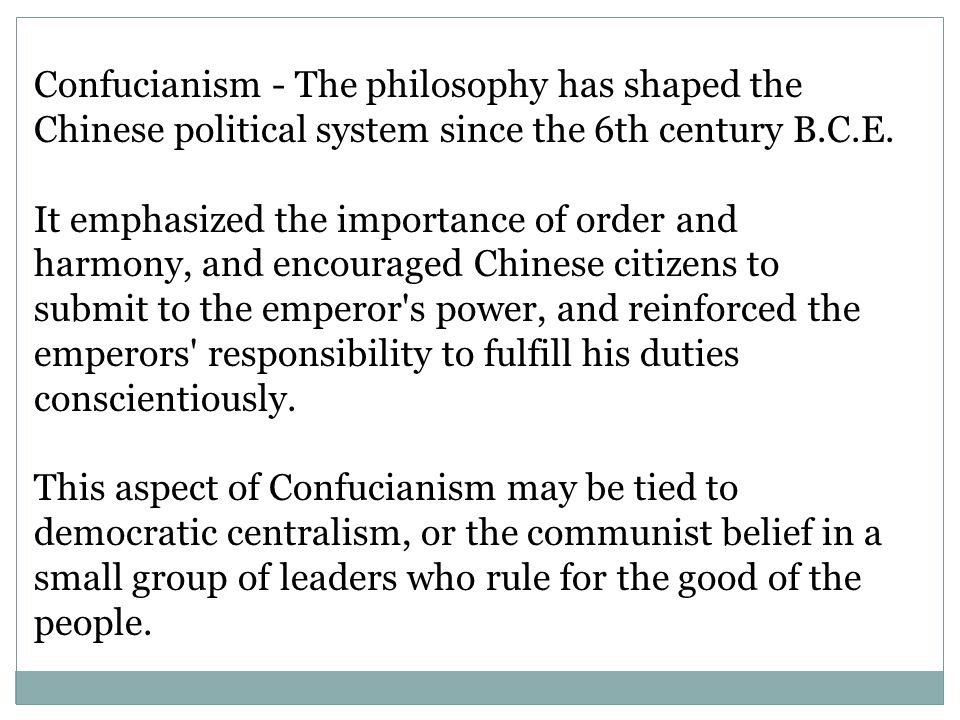 Confucianism - The philosophy has shaped the Chinese political system since the 6th century B.C.E.