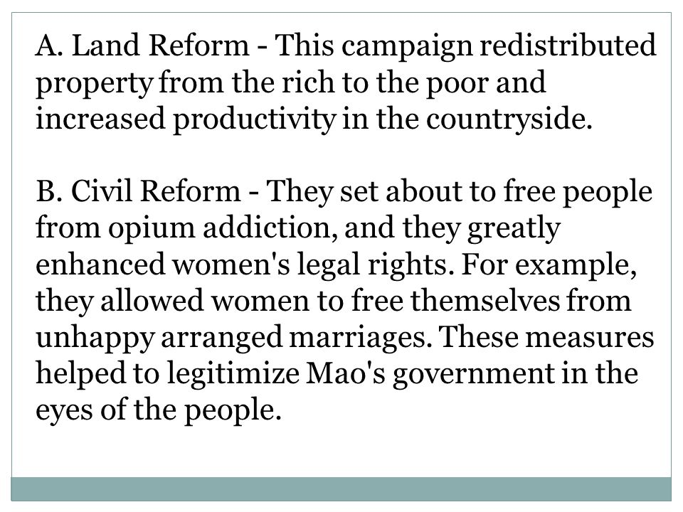 A. Land Reform - This campaign redistributed property from the rich to the poor and increased productivity in the countryside.