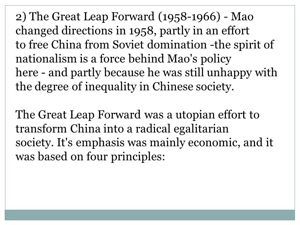 2) The Great Leap Forward (1958-1966) - Mao changed directions in 1958, partly in an effort