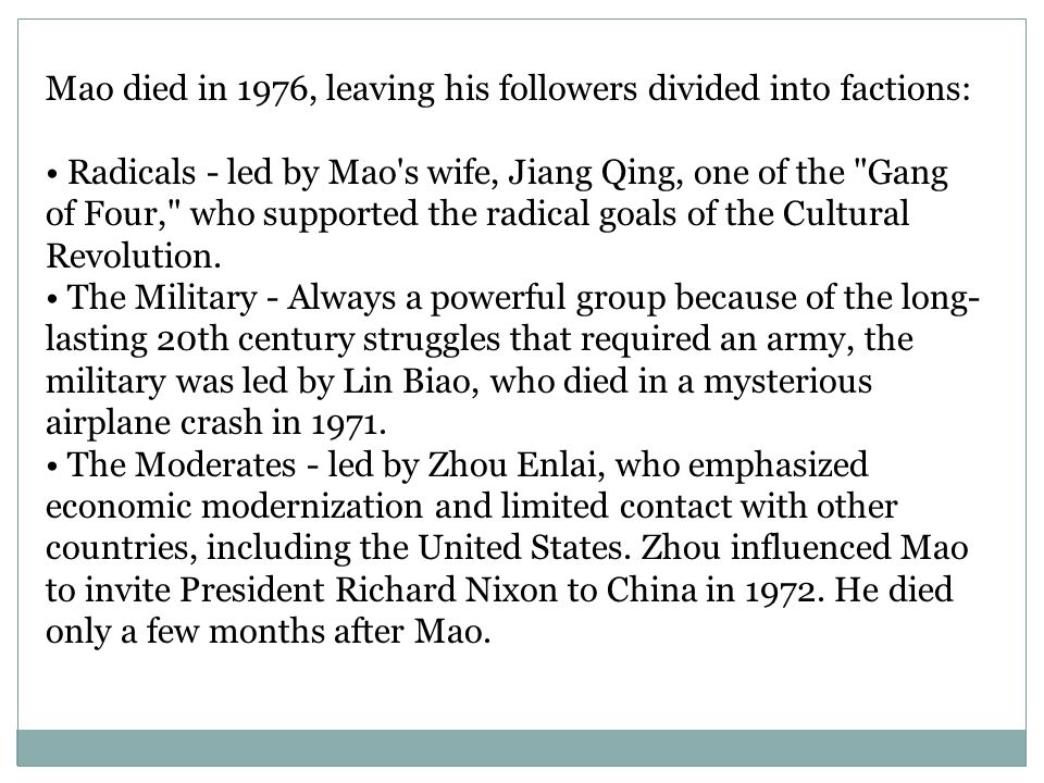 Mao died in 1976, leaving his followers divided into factions:
