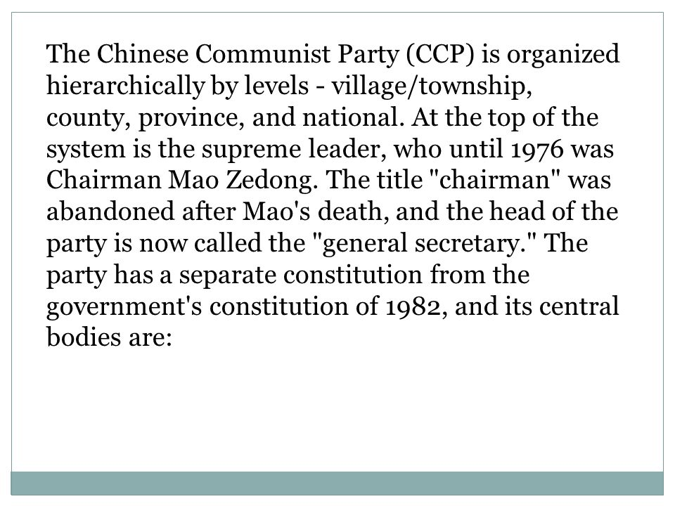 The Chinese Communist Party (CCP) is organized hierarchically by levels - village/township,
