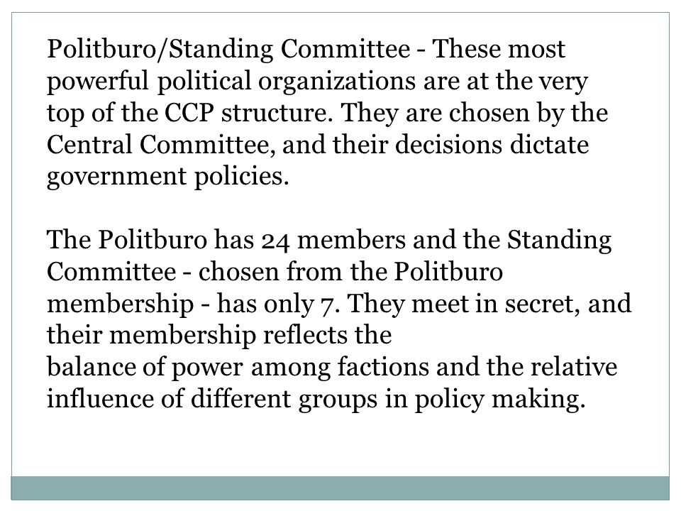 Politburo/Standing Committee - These most powerful political organizations are at the very