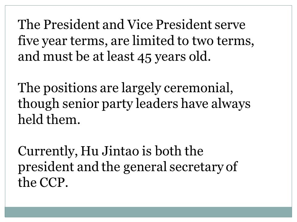 The President and Vice President serve five year terms, are limited to two terms, and must be at least 45 years old.