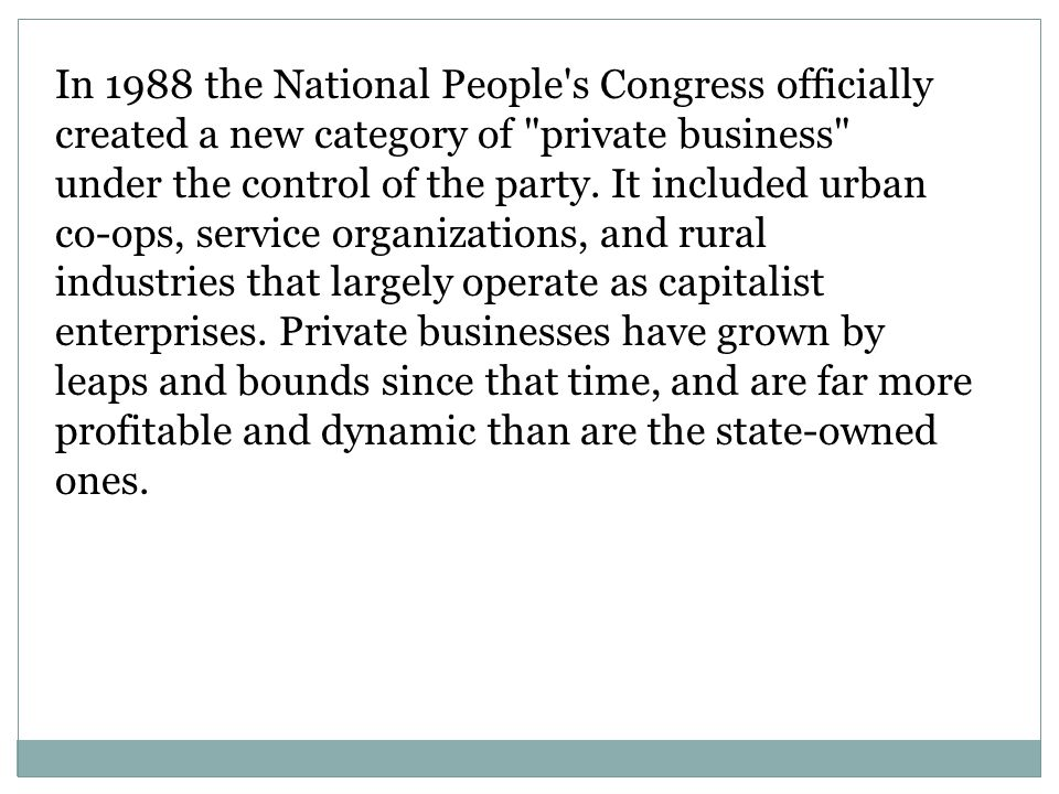 In 1988 the National People s Congress officially created a new category of private business