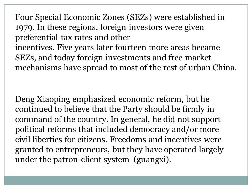Four Special Economic Zones (SEZs) were established in 1979