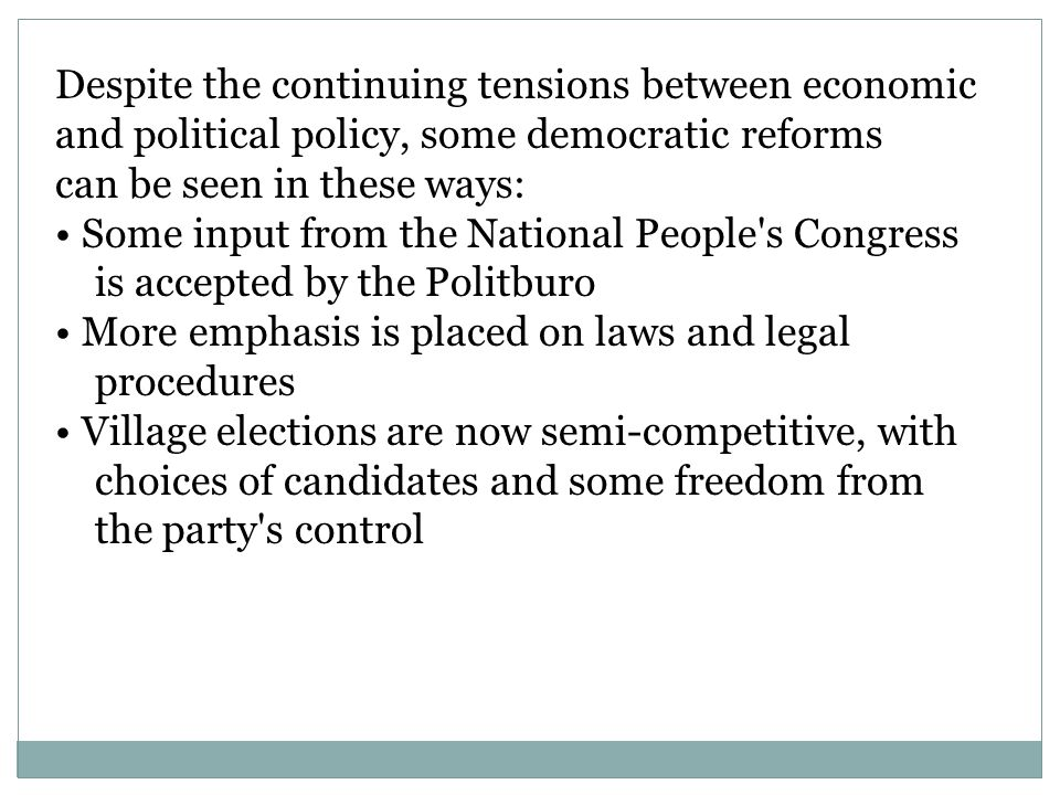 Despite the continuing tensions between economic and political policy, some democratic reforms