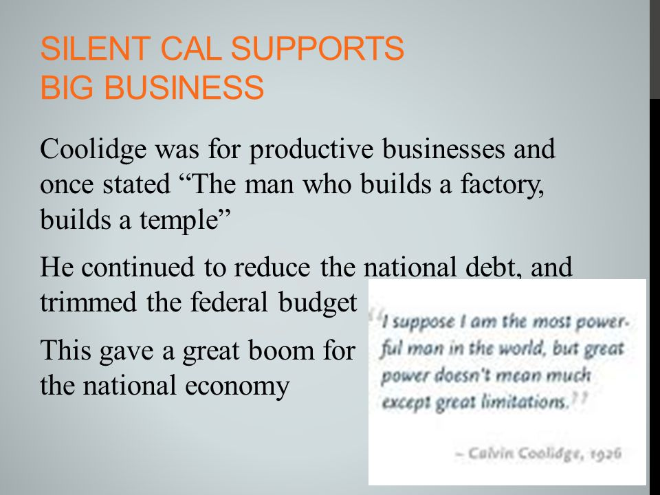 Silent Cal supports big Business