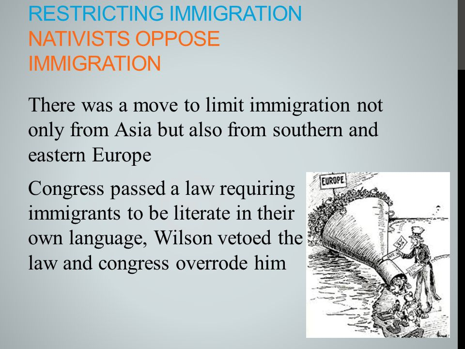 Restricting Immigration Nativists oppose immigration