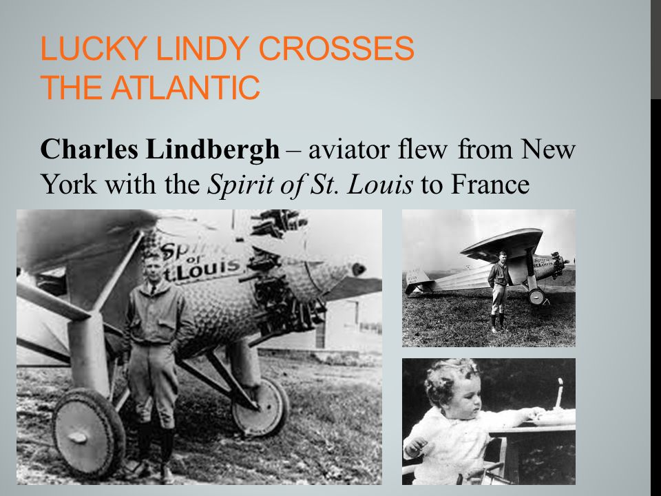 Lucky lindy crosses the Atlantic