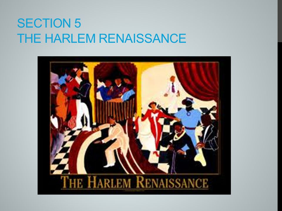 Section 5 The Harlem Renaissance