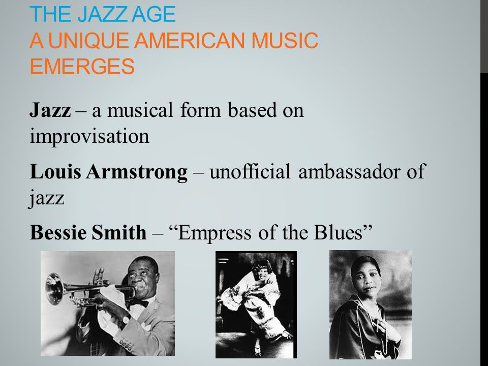 The Jazz Age A unique American Music Emerges