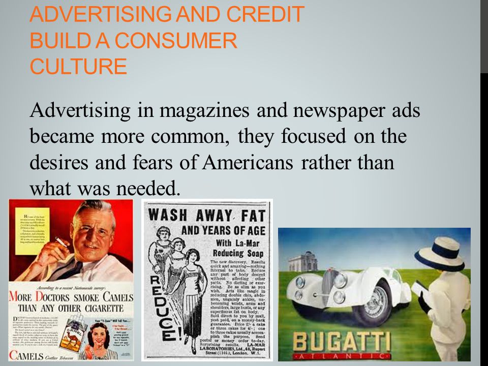 Advertising and credit build a consumer culture