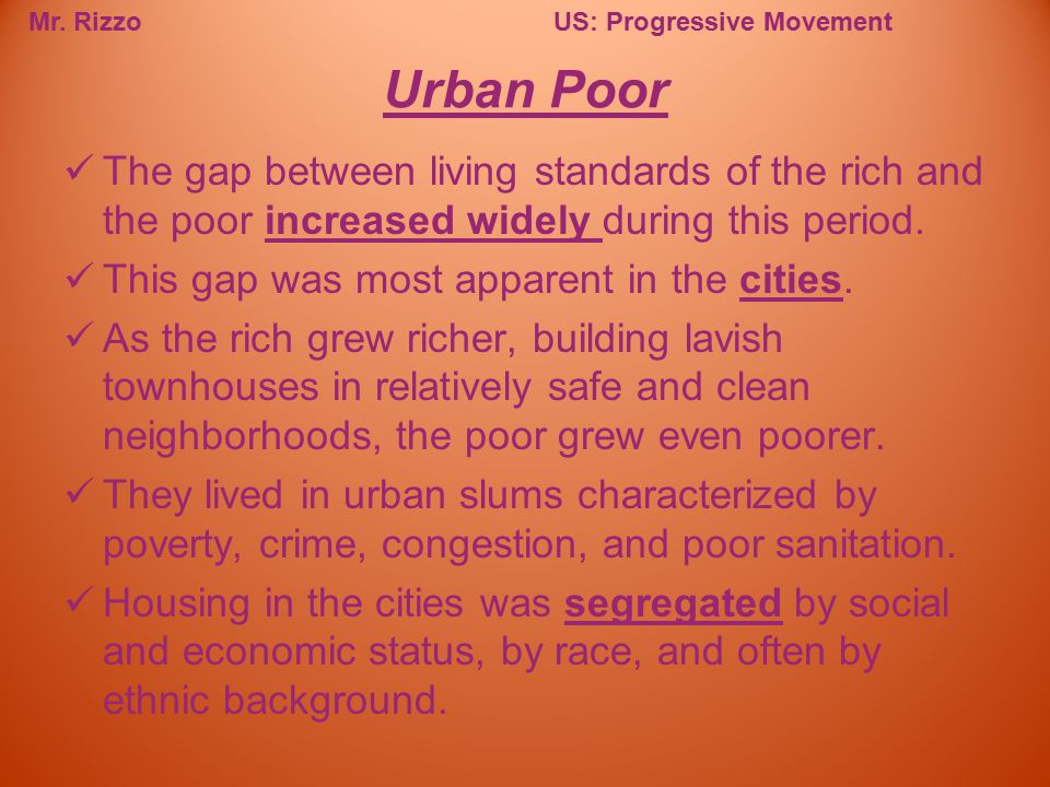 Urban Poor The gap between living standards of the rich and the poor increased widely during this period.