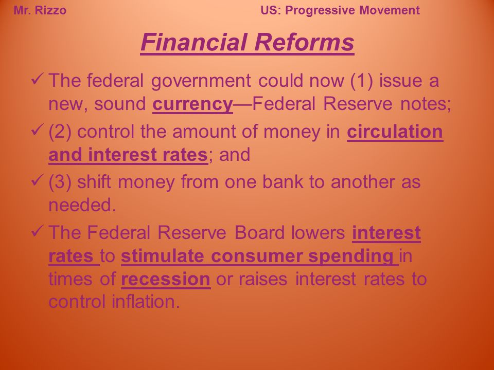 Financial Reforms The federal government could now (1) issue a new, sound currency—Federal Reserve notes;