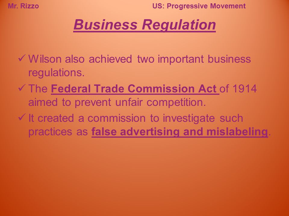 Business Regulation Wilson also achieved two important business regulations.