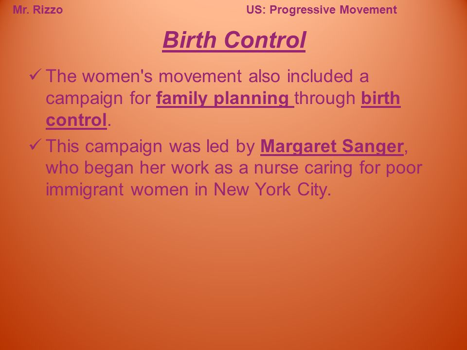 Birth Control The women s movement also included a campaign for family planning through birth control.