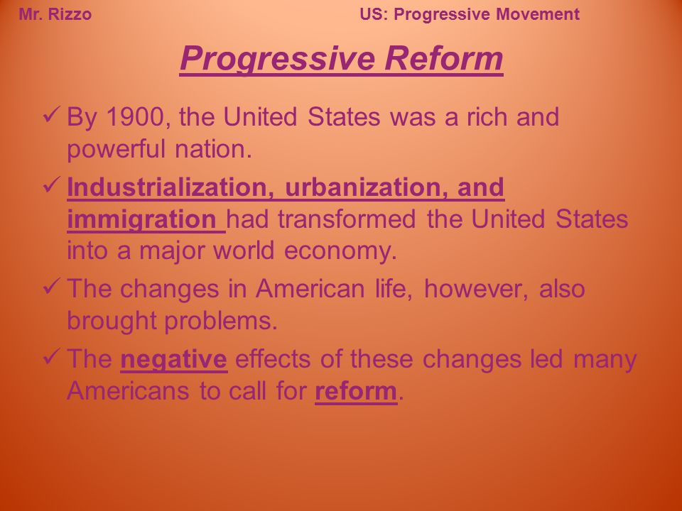 Progressive Reform By 1900, the United States was a rich and powerful nation.