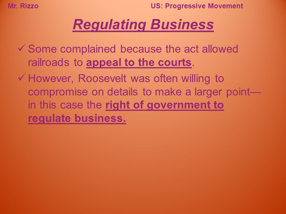 Regulating Business Some complained because the act allowed railroads to appeal to the courts.