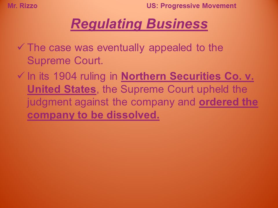 Regulating Business The case was eventually appealed to the Supreme Court.