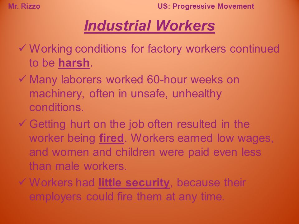 Industrial Workers Working conditions for factory workers continued to be harsh.