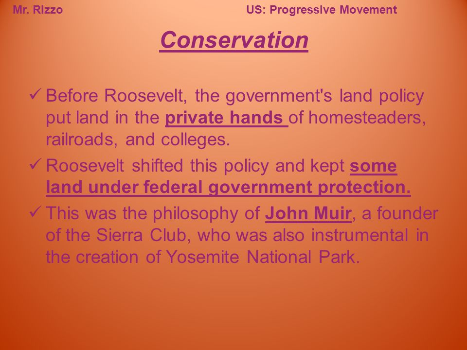 Conservation Before Roosevelt, the government s land policy put land in the private hands of homesteaders, railroads, and colleges.