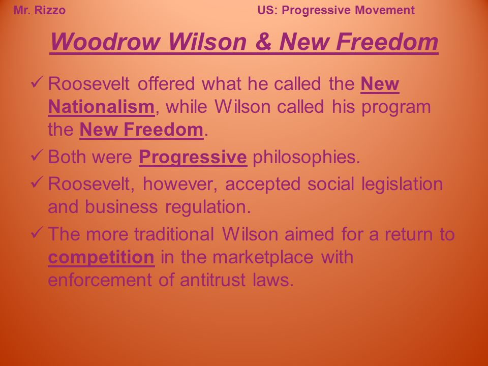 Woodrow Wilson & New Freedom