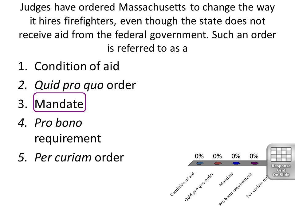 Condition of aid Quid pro quo order Mandate Pro bono requirement