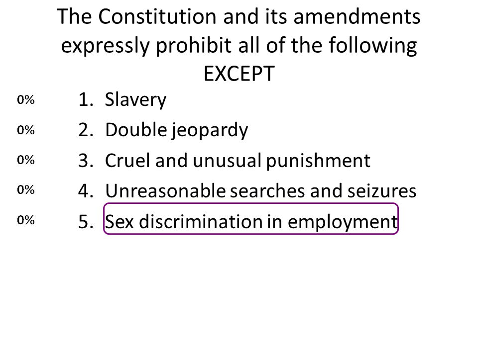 The Constitution and its amendments expressly prohibit all of the following EXCEPT