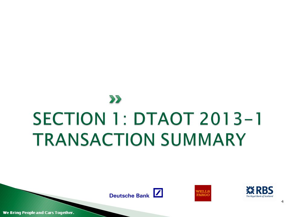 SECTION 1: DTAOT 2013-1 TRANSACTION SUMMARY