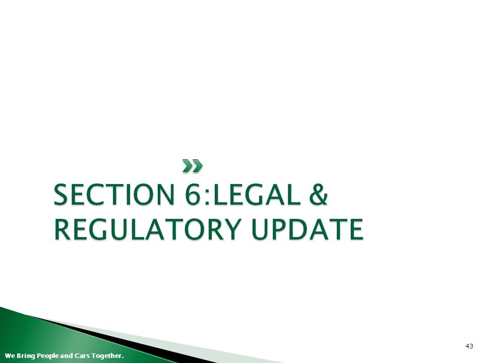 SECTION 6:LEGAL & REGULATORY UPDATE