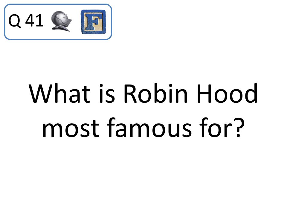 What is Robin Hood most famous for