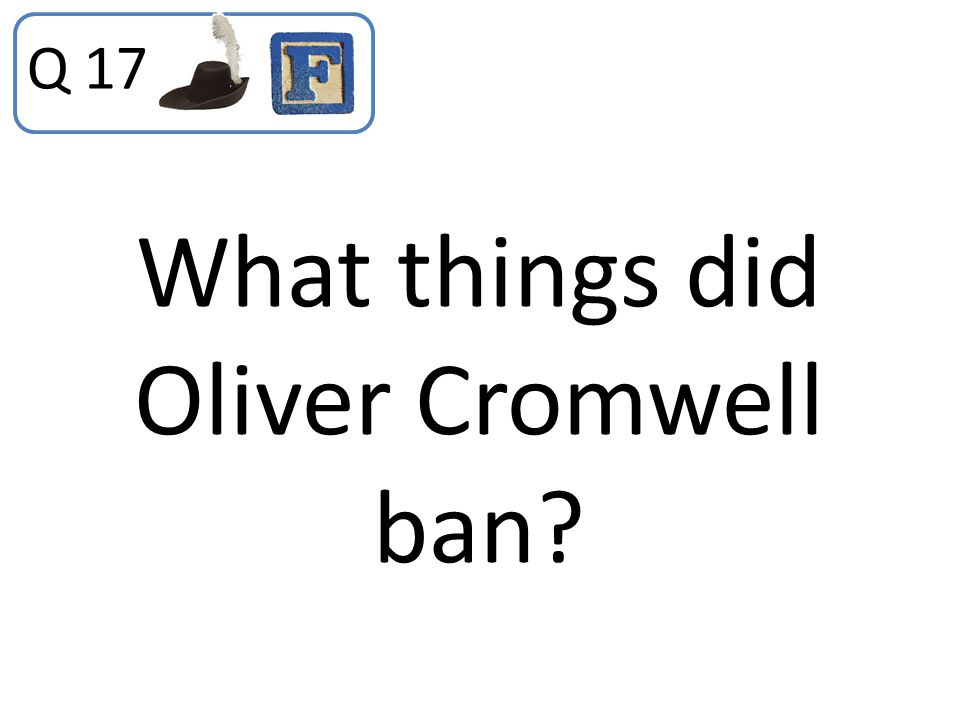 What things did Oliver Cromwell ban