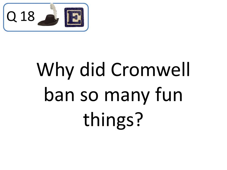 Why did Cromwell ban so many fun things