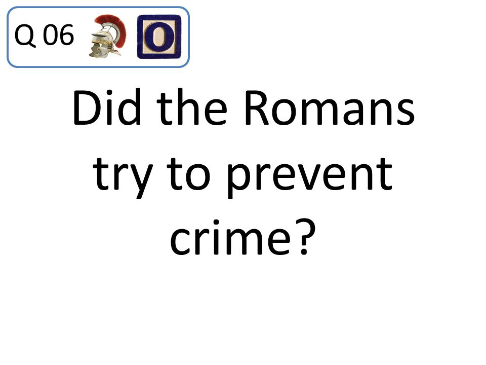 Did the Romans try to prevent crime