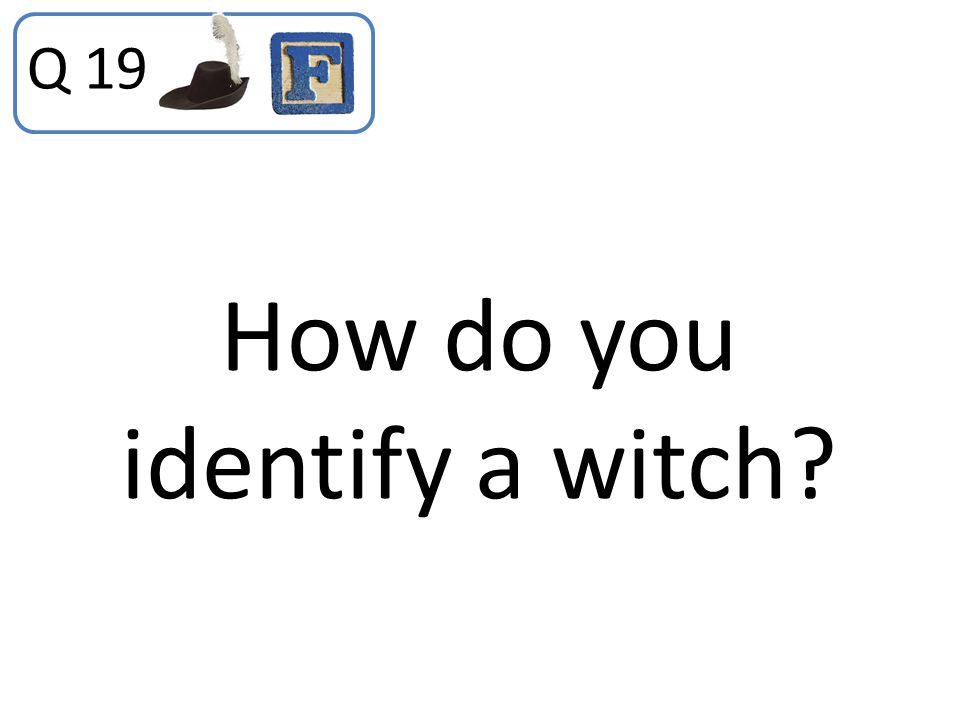 How do you identify a witch