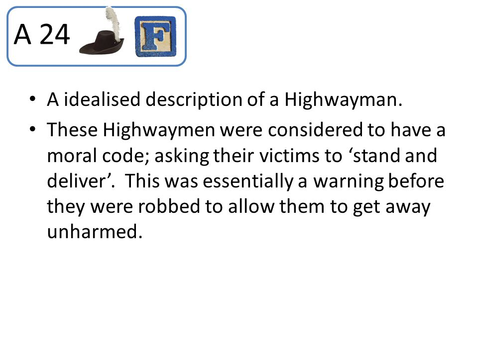 A 24 A idealised description of a Highwayman.