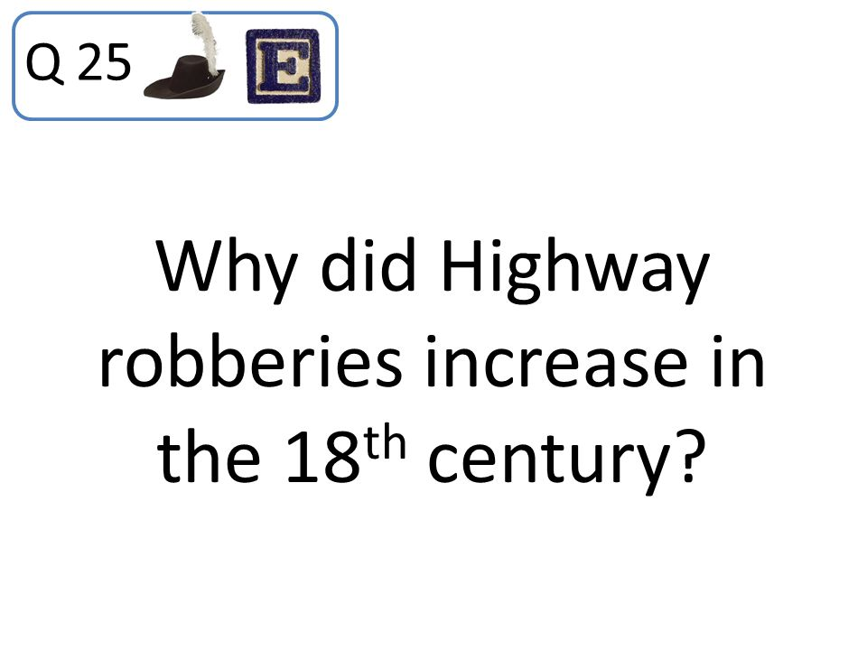 Why did Highway robberies increase in the 18th century