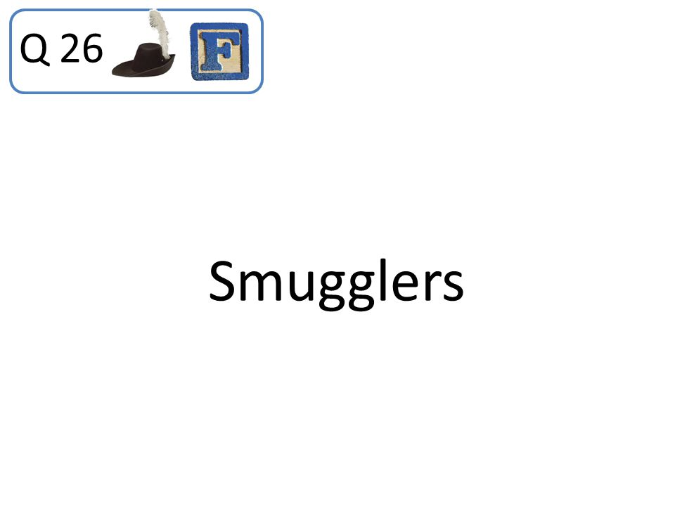 Q 26 Smugglers